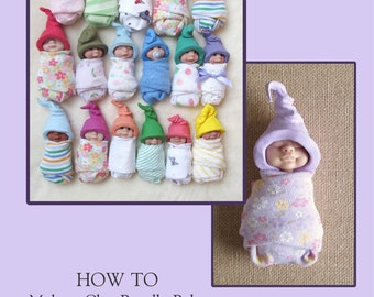 Polymer Clay Tutorial, Ebook, Make A Clay Bundle Baby: Clay Tut PDF, Cute Hats, Swaddled Baby, See Sample Pages, Photos, Instructions
