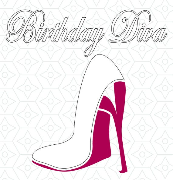 Birthday Diva Decal Design Svg Dxf Eps Vector Files For Use