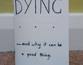 Dying: and why it can be a good thing