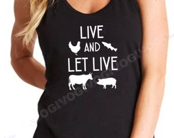 Ladies Tank Top Live And Let Live Shirt Vegan Vegetarian Tee Love The Animals