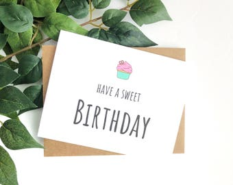 Birthday 6 - Have a sweet birthday card