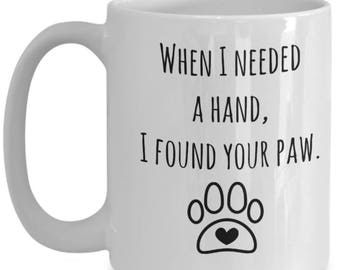 I Found Your Paw - Dog Lover Coffee Mug- Perfect Gift for Dog Lovers