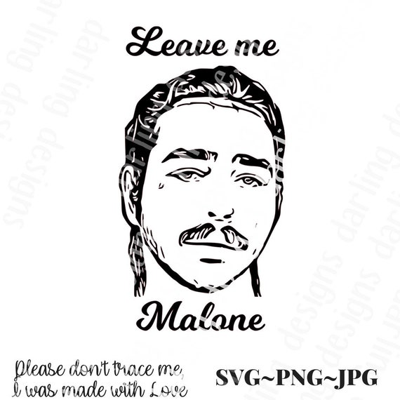 Leave Me Malone Svg Cut File For Silhouette Or Cricut Jpg