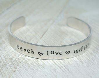 Teach, Love, Inspire| Teacher Bracelet| Teacher Gift| Message Cuff| Metal Cuff| Metal Bracelet