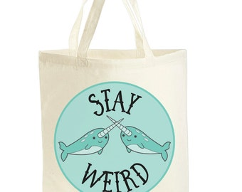 Narwhal Tote Bag - Cute Narwhal Gifts - Stocking Stuffers - Funny Tote Bag - Stocking Fillers - Narwhal Bag - Stay Weird