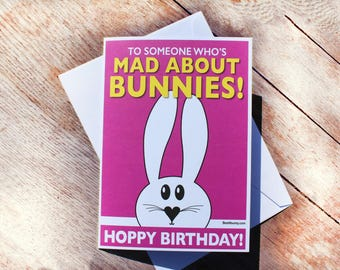 Mad about Bunnies Birthday Card. Best4bunny