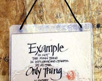 Example is not the main thing in influencing people. It is the only thing. - Albert Schweitzer