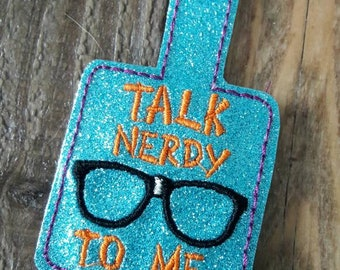 DIGITAL DOWNLOAD Talk Nerdy To Me Snap Tab Key Chain ITHEmbroidery Design