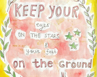 Keep your eyes on the stars and your feet on the ground - motivational stickers