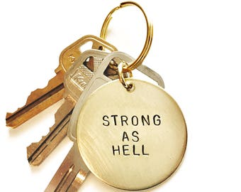 Strong As Hell Handstamped Keychain // Mantra Keychain + Feminist Gift For Her + Inspirational + Cancer Survivor + Positive Vibes + Badass