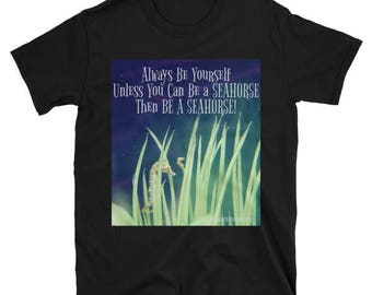 Seahorse shirt etsy always be yourself unless you can be a seahorse unisex t shirt solutioingenieria Image collections