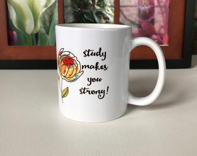 Study Makes You Strong Mug