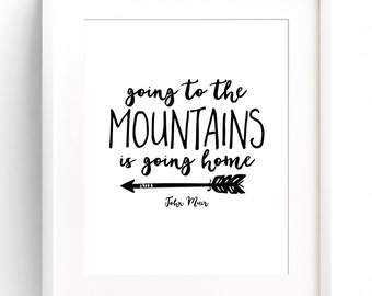 Going to the Mountains is going Home - John Muir quote print - Motivational print - Adventure Wall Art Quote - Travel Quote- Traveller Gift
