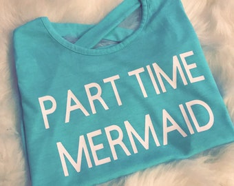 FREE SHIPPING | Part-Time Mermaid | Women's OR Kid's Top
