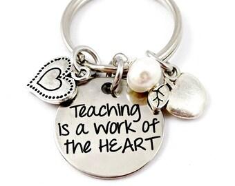 Teacher Keychain Teaching Is A Work of the Heart -  School - Teacher Gift - Preschool Nursery School Elementary