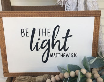 Be the Light sign, indpirationsal art, christian sign, hand painted sign, farmhouse wood sign, be the light