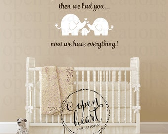 Elephant Family Wall Decal with Saying First We Had Each Other Then We Had You Now We Have Everything BA0531