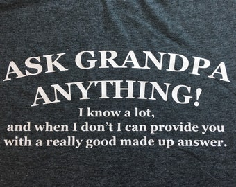 Ask Grandpa Anything T-shirt for Grandfathers Everywhere