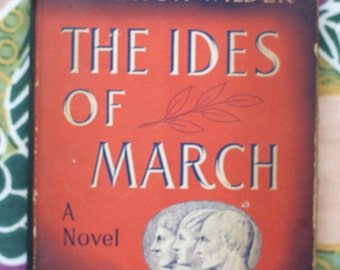 First Edition The Ides of March Thornton Wilder w Jacket