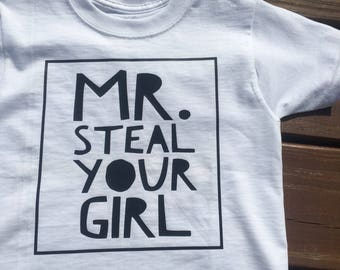 Mr. Steal Your Girl- Toddler Boy Shirt- Graphic Tee