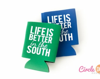 Life is Better in the South Can Coolie - Personalized Beer/Soda Can Hugger, suited for coworker gift exchange, southern charm, southern girl