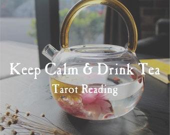 Keep Calm & Drink Tea Tarot Reading