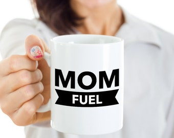 Mom Fuel Coffee Mug Mom Fuel Cup Mom Gift from Daughter Mom Mug Mother's Day Gifts for Mom Ceramic Coffee Cup Cute Mother's Day Gift Ideas