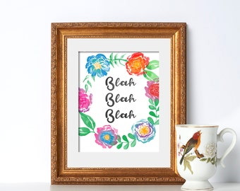 Blah Blah Blah Instant Download Funny Quote Print Typography Print Floral Funny Print Office Art Cubicle Art Minimalist Art Funny Printable