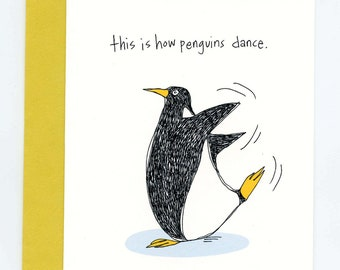This Is How Penguins Dance Greeting Card - The Sprinkler