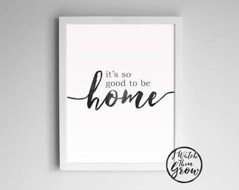 "Printable ""It's So Good To Be Home"" Wall Art, Black Watercolor Modern Home Art, Foyer Print, 8x10 & 11x14 Jpg Pdf Printable INSTANT DOWNLOAD"