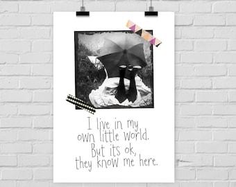 "fine-art print poster ""I live in my own little world"""