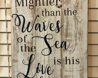 Mightier than the waves of the sea