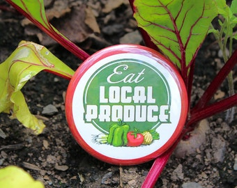 Eat Local Produce - Pinback or Magnet Button or Badge Reel