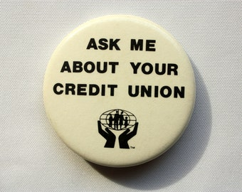 Ask Me  About Your Credit Union Pin Back, banking Pin Back, Bank Pin Back