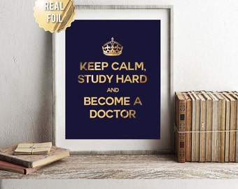 Medical Student Gift - Medical School Gift - Gold Foil Print - Med School Gift, Future Doctor, Keep Calm Poster, Medical School Graduation