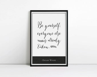 Inspirational Quote - typography - Be yourself; everyone else is already taken - Literary gift - Oscar Wilde