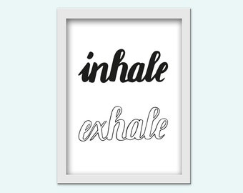 """Inhale exhale hand lettering typography print, instant download / digital download / ratio / 5 """"x 7"""" and 8 """"x 10"""" / PDF and JPG / home decor /."""