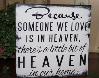 Because Someone We Love is in HEAVEN There's a little bit of HEAVEN in our home-Condolence-Memorial-Sympathy-Black and White-Rustic