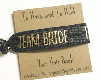 Bachelorette Party Favor Hair Tie - Bridesmaid Hair Tie Favor - To Have And To Hold Your Hair Back - Team Bride - Elastic Hair Tie Bracelet