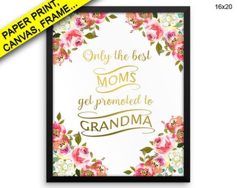 Only The Best Moms Get Promoted To Grandma Prints Only The Best Moms Get Promoted To Grandma Canvas Wall Art Only The Best Moms Get Decor