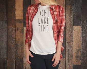 On Lake Time Shirt, On Lake Time Tshirt, Lake Shirt, Lakehouse Shirt, Take Me to The Lake, Camping Shirt, Fishing Shirt, Lakehouse, Lake