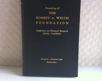 1988 Proceedings of the Robert A Welch Foundation Conference on Chemical Research XXXII Vanency Oct 31-Nov 2 1988  Houston TX Hardback