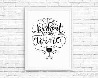 I workout because wine - Gym printable - Inspirational quote home decor - Printable wall art - Print quote