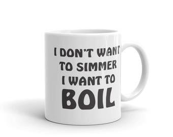 I Want to Boil Mug