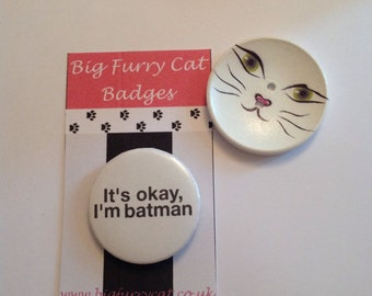 It's ok, I'm batman badge