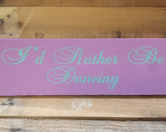 I'd Rather Be Dancing Sign, Reclaimed Wood Sign, Pallet Wood Sign