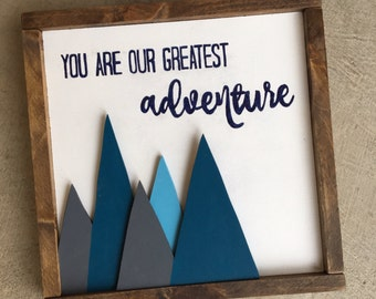 You are our greatest adventure framed wood sign, nursery wall art, baby shower gift, nursery decor, kids wall art