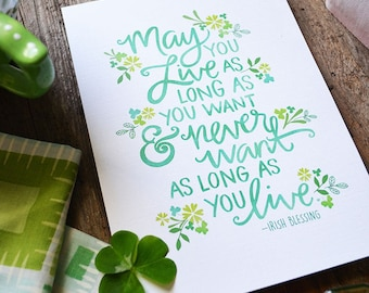 Irish Blessing, May you live as long and you want and never want as long as you live, Irish Proverb, St. Patrick's Day clover, good luck