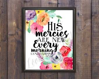 His Mercies are New Every Morning - Bible Verse Printable -  Quote Printable - Watercolor Floral Print - Lamentations - Instant Download