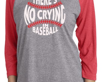 Theres no Crying in Baseball, Funny Baseball Tee, Baseball Mom Shirt, Softball Tee, Baseball Season, Mom Baseball Shirt, Mom Raglan